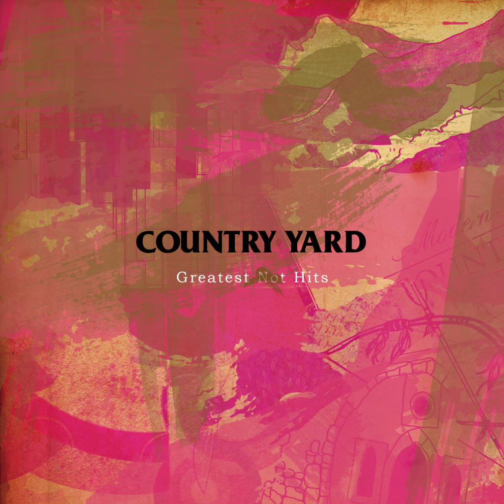 Image of Greatest Not Hits / COUNTRY YARD