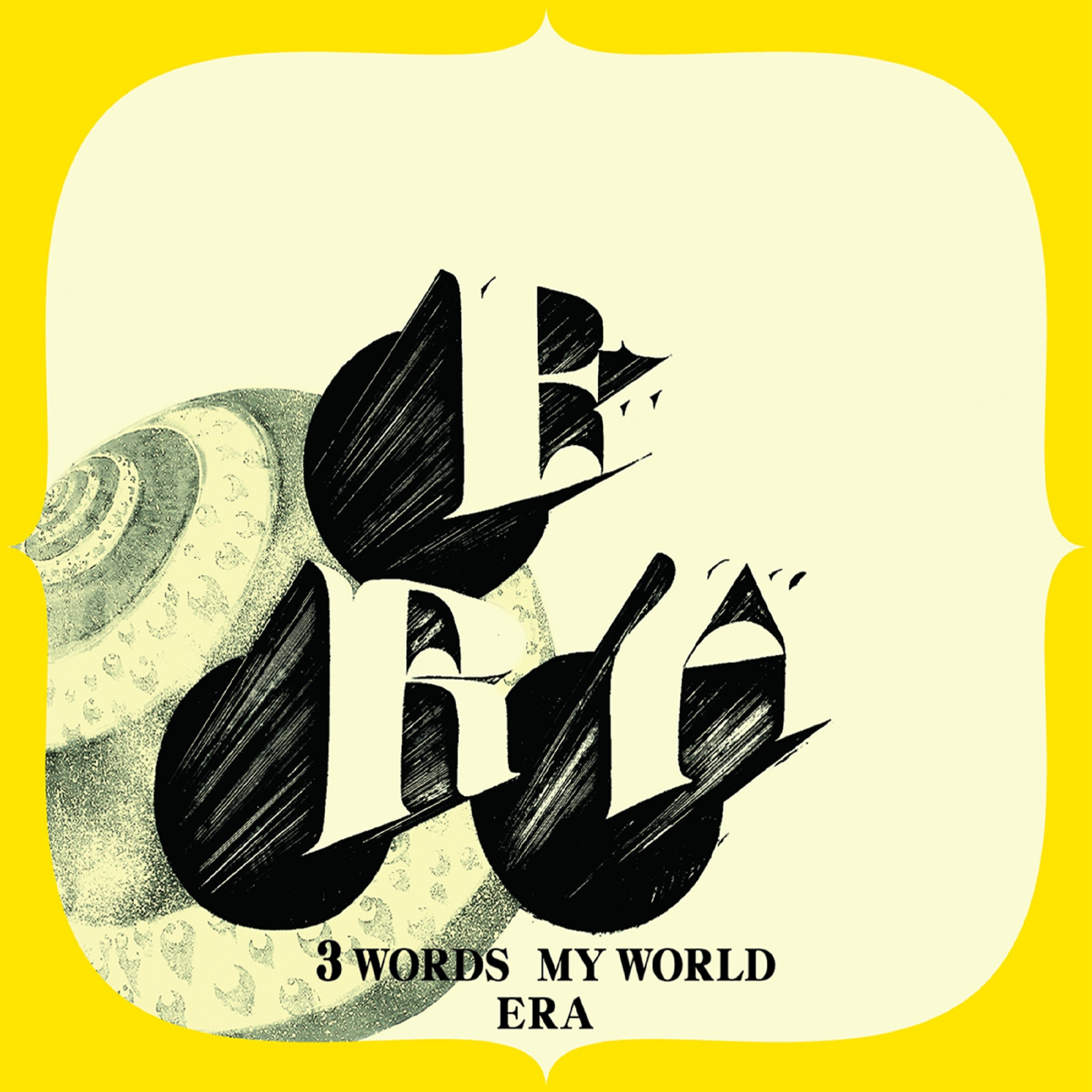 Image of 3 WORDS MY WORLD / ERA