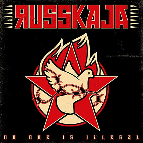 Image of No One Is Illegal / Russkaja