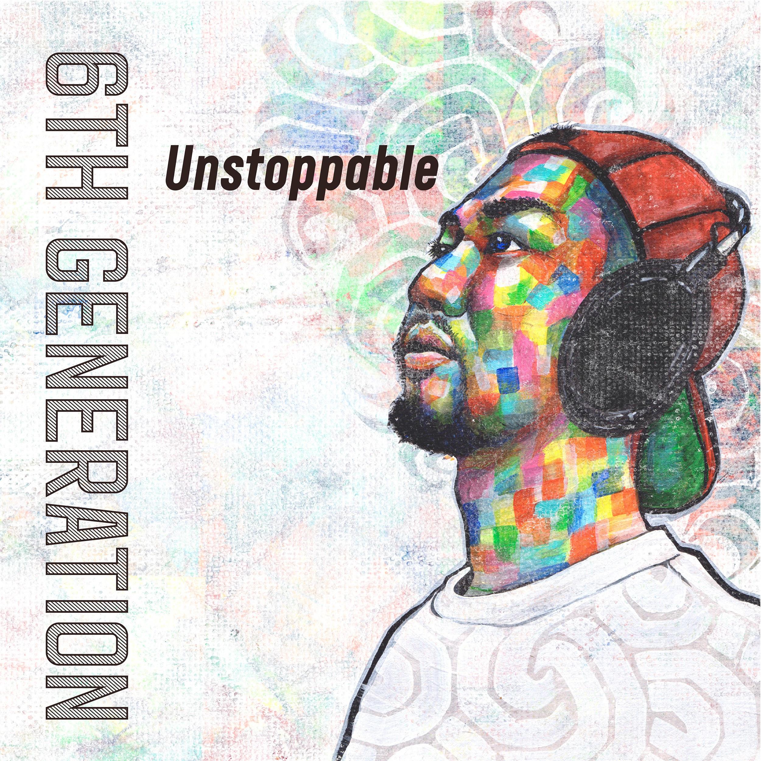 Image of UNSTOPPABLE / 6th Generation