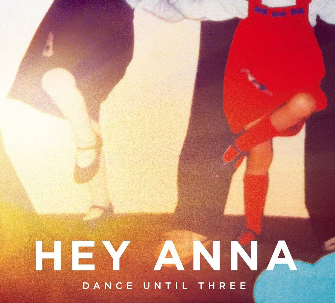 Image of Dance Until Three / Hey Anna