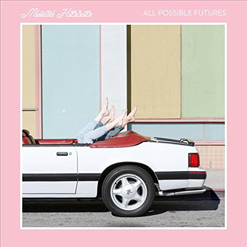 Image of All Possible Futures / Miami Horror