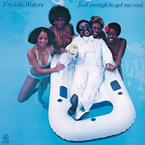 Image of Just Enough To Get Me Cool  / Freddie Waters