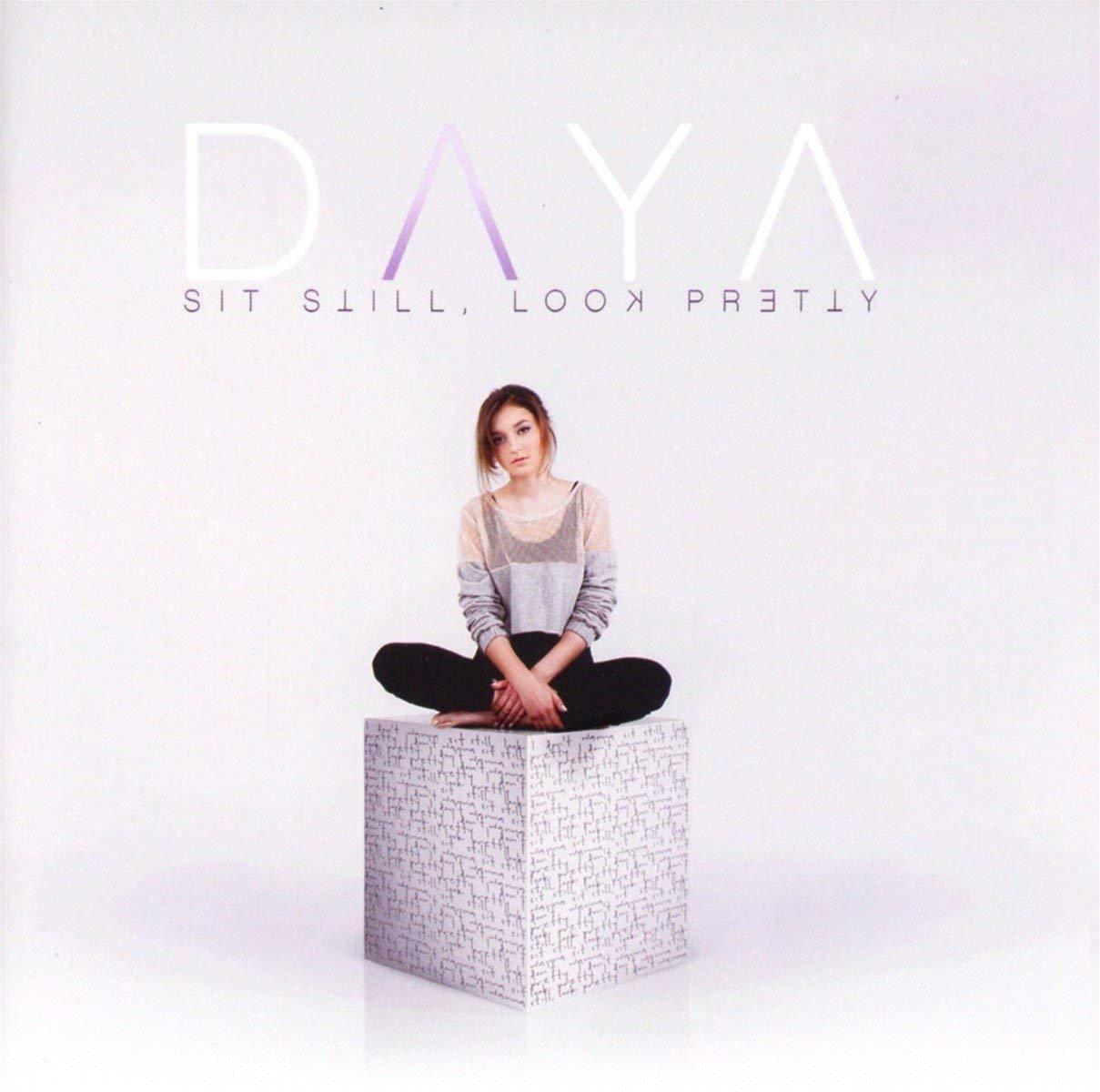 Image of Sit Still, Look Pretty / Daya
