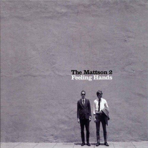 Image of Feeling Hands / The Mattson 2