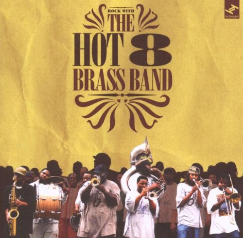 Image of Rock With The Hot8 / Hot 8 Brass Band