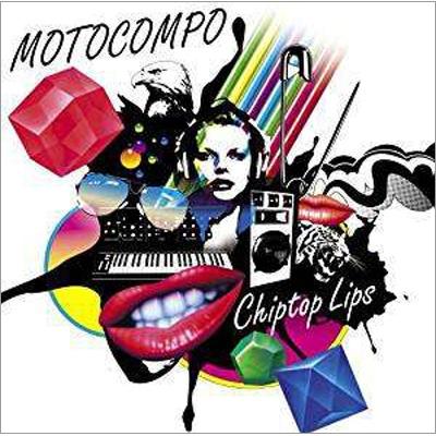 Image of CHIPTOP LIPS (再発盤) / MOTOCOMPO
