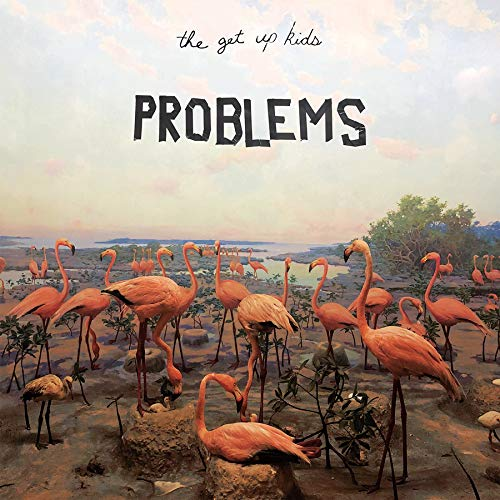 Image of Problems / The Get Up Kids